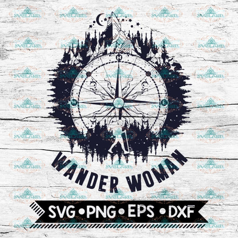Wander Woman Hiking Svg, Hiking Girl Svg, Hiking Svg, Nature Girl Svg, Camping Svg, Cricut File, Svg