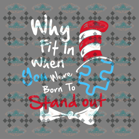 Why Fit In When You Were Born To Stand Out Dr Seuss Dr Seuss Birthday Print Poster Svg Digital