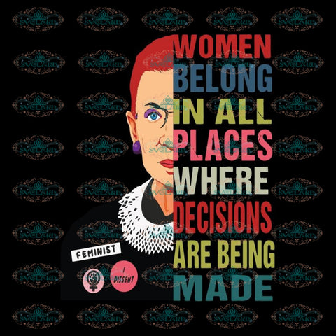 Women Belong In All Places Where Decisions Are Being Made Svg, Ruth Bader Ginsburg Svg, Notorious Svg, RBG Svg, Cricut File, Clipart 6