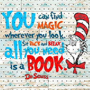 You Can Find Magic Wherever You Look Sit Back And Relax All Need Is A Book Dr Seuss Svg Cat On Hat