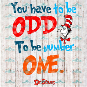 You Have To Be Odd Number One Cat On Hat Svg Dr Seuss Digital