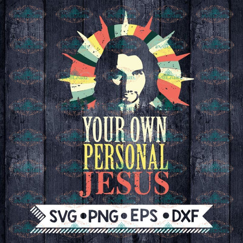 Your Own Personal Jesus Svg, Cricut File, Svg, Jesus Svg, Vintage Svg
