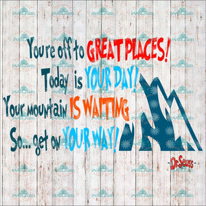 Youre Off To Great Places Today Is Your Day Moutain Waiting So Get On Way Dr Seuss Svg Cat Hat