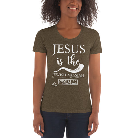 """Jesus is the Messiah"" Women's Crew Neck T-shirt - Elijah's Mantle Messianic Judaic Christian T-Shirts, Hoodies, Hats - Apparel"