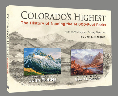 Colorado's Highest: The History of Naming the 14,000-Foot Peaks