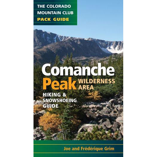 Comanche Peak Wilderness Area: Hiking & Snowshoeing Guide