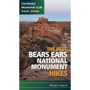 The Best Bears Ears National Monument Hikes