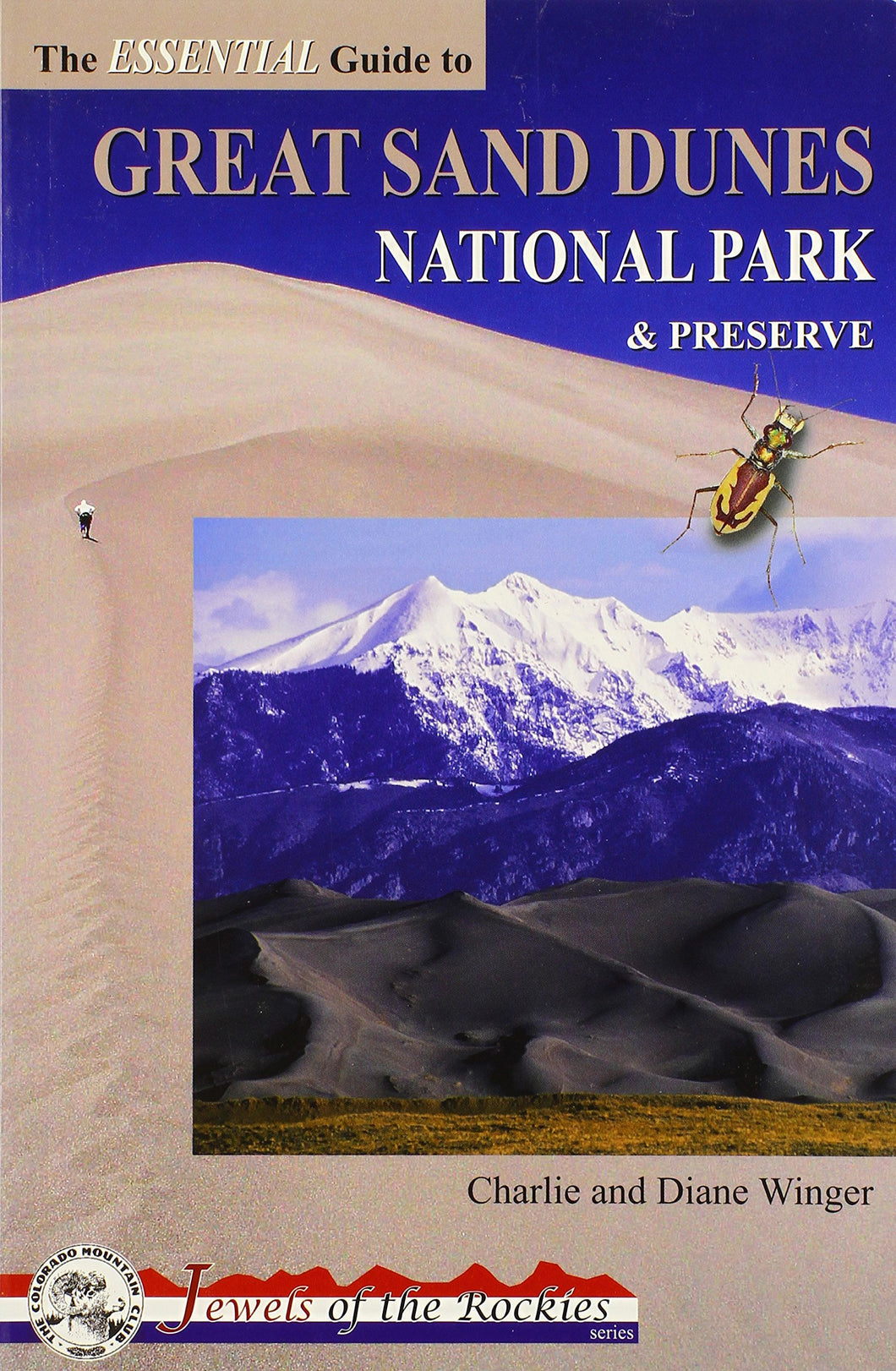 The Essential Guide to the Great Sand Dunes National Park and Preserve