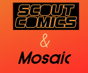 SCOUT COMICS SIGNS WITH MOSAIC.