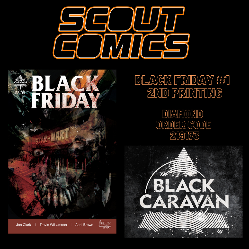 Scout Comics/Black Caravan hit new title BLACK FRIDAY #1 Goes To Second Print!