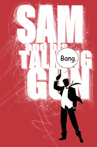 PRESS RELEASE: Scout Announces New Series, SAM AND HIS TALKING GUN!