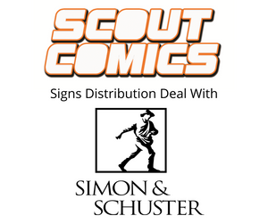 SCOUT COMICS Signs Distribution Deal With Simon & Schuster
