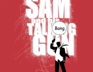 SAM AND HIS TALKING GUN
