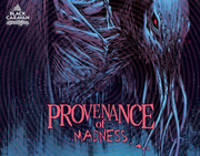 PROVENANCE OF MADNESS