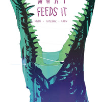 It Eats What Feeds It #1 - 2nd Printing