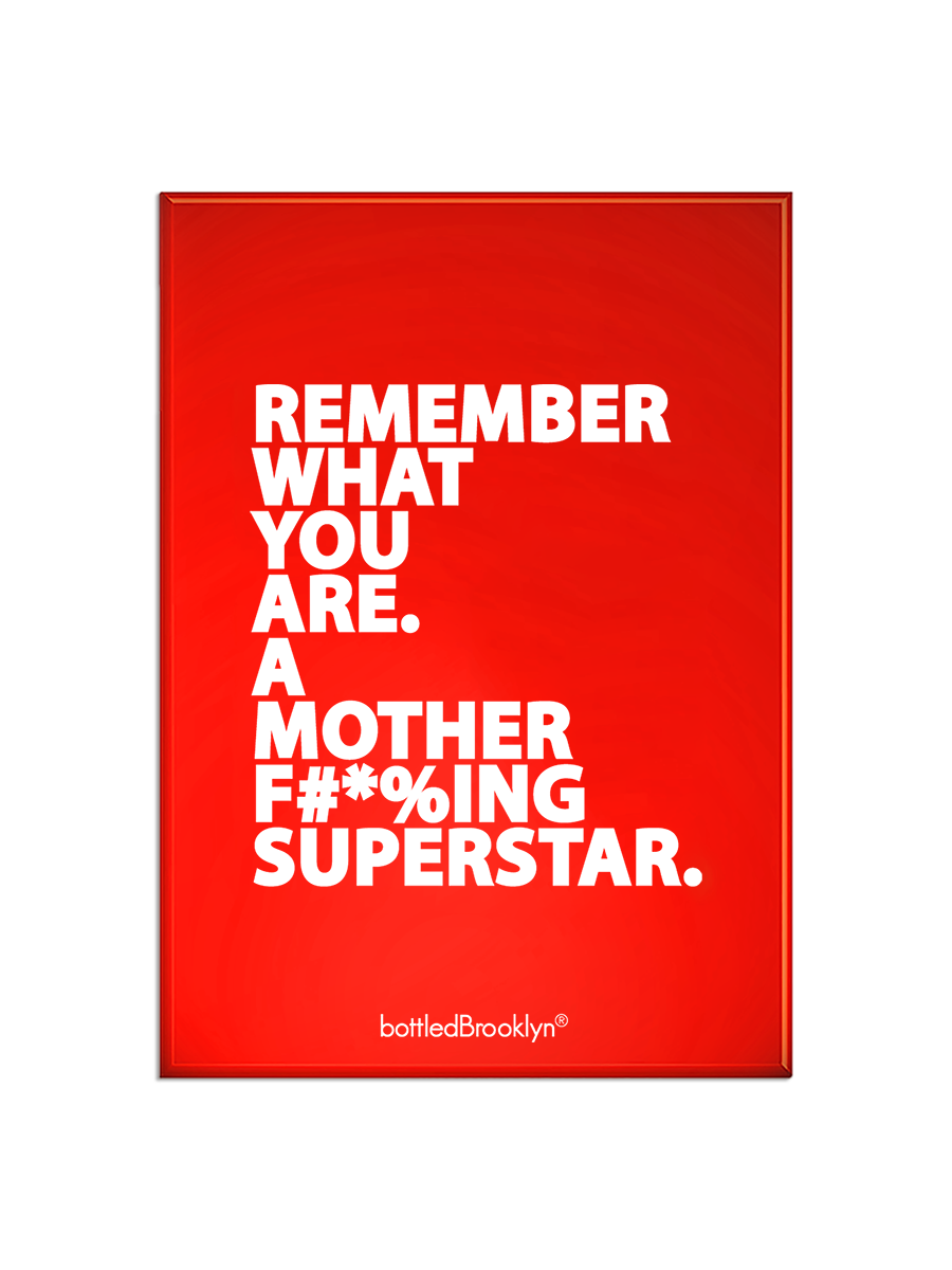 Remember What You Are. A Mother F#*%ing Superstar. Kitchen Refrigerator Magnet | RED Metallic