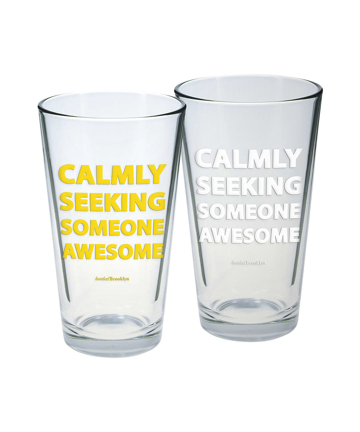 Calmly Seeking Someone Awesome Pint Glass
