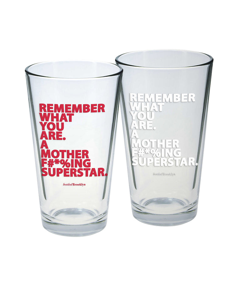 Remember What You Are. A Mother F#*%ing Superstar. Pint Glass