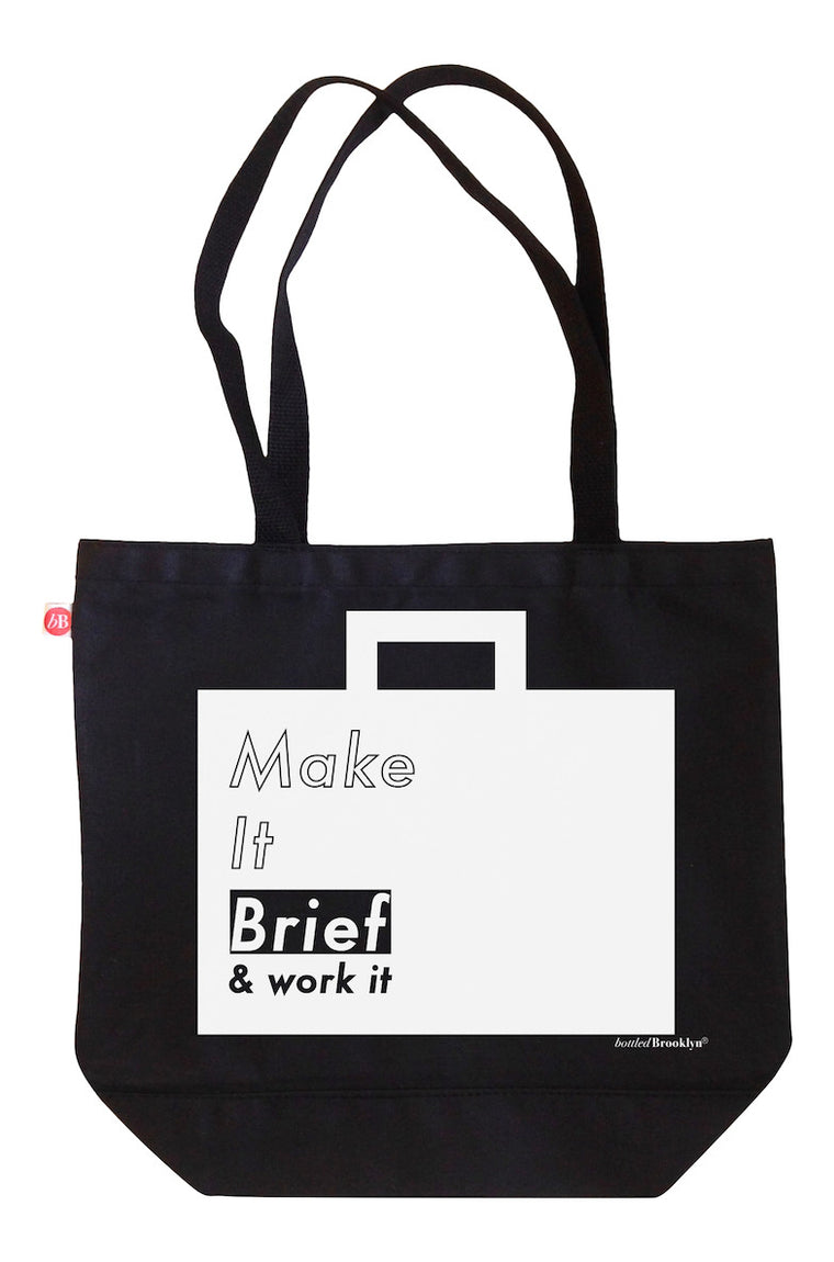 Make It Brief & Work It Tote Bag