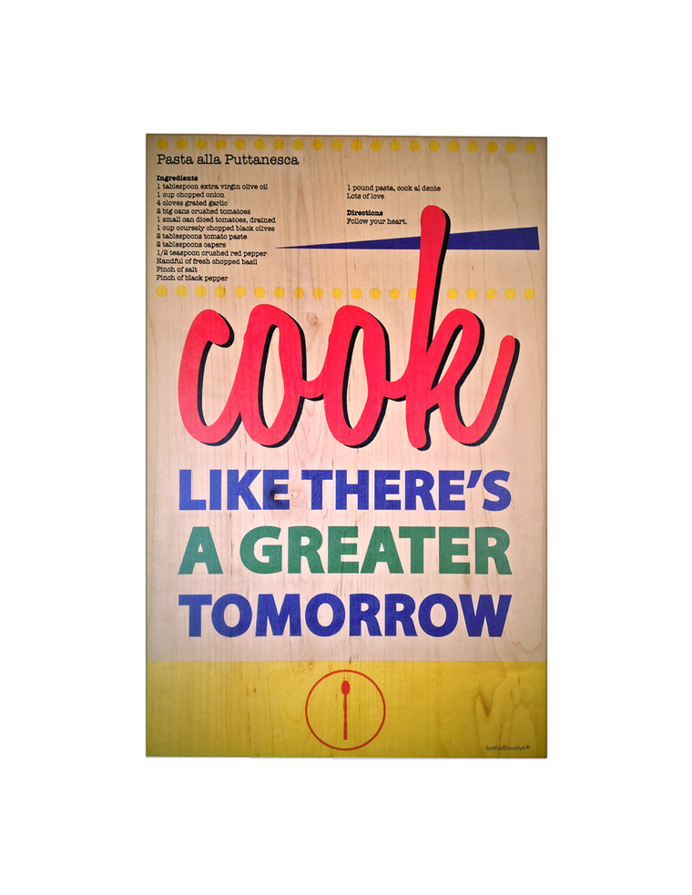 Cook Like There's A Greater Tomorrow | Print on Wood
