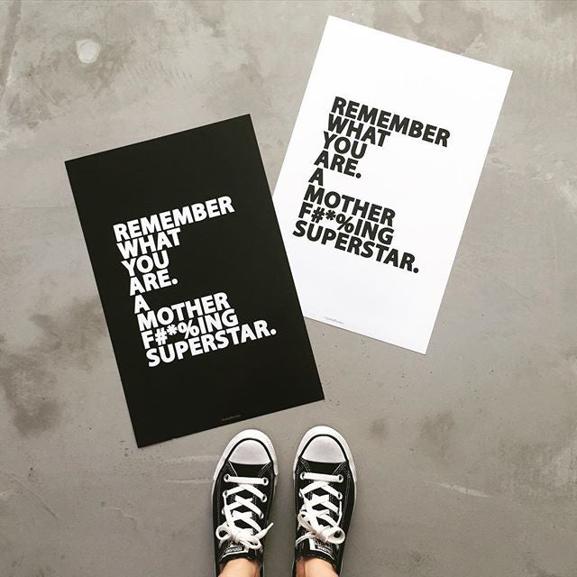 Remember What You Are. A Mother F#*%ing Superstar. Print | BLACK Poster