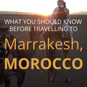 My tips on travelling to Marrakesh, Morocco