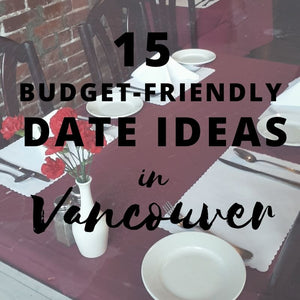 15 best places for a date in Vancouver (Budget friendly)