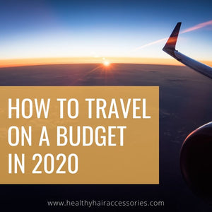 How to travel on a budget in 2020