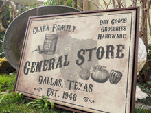 Load image into Gallery viewer, CUSTOM VINTAGE GENERAL STORE SIGN CUSTOM GIFT PRINTS DenverToDallas