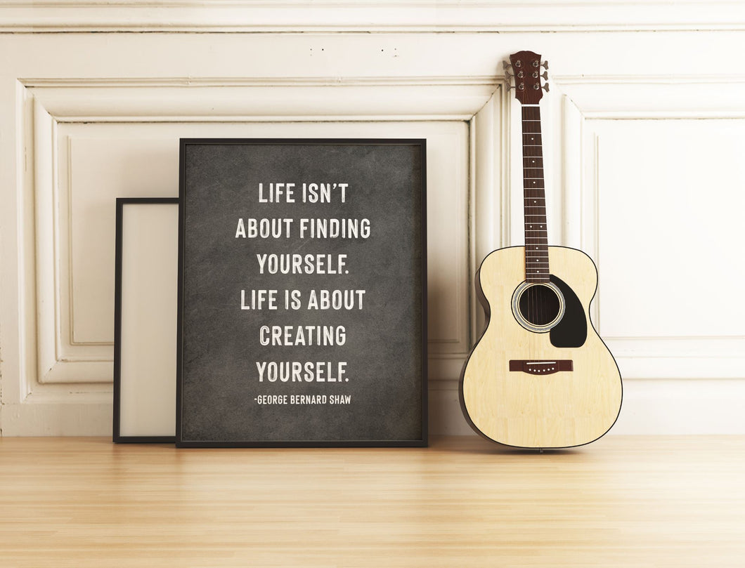 Life is About Creating Yourself George Bernard Shaw Quote Print CUSTOM GIFT PRINTS DenverToDallas