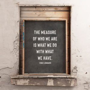 The Measure of Who We Are Vince Lombardi Quote Print CUSTOM GIFT PRINTS DenverToDallas
