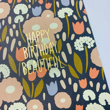 Load image into Gallery viewer, Happy Birthday Beautiful Card