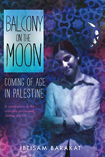 Balcony on the Moon: Coming of Age in Palestine by Ibtisam Barakat