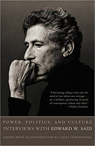 Power, Politics, and Culture: Interviews with Edward Said edited by Gauri Viswanathan