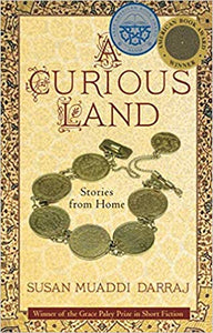 A Curious Land: Stories from Home by Susan Muaddi Darraj