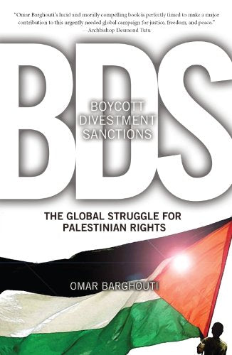 Boycott, Divestment, Sanctions: The Global Struggle for Palestinian Rights