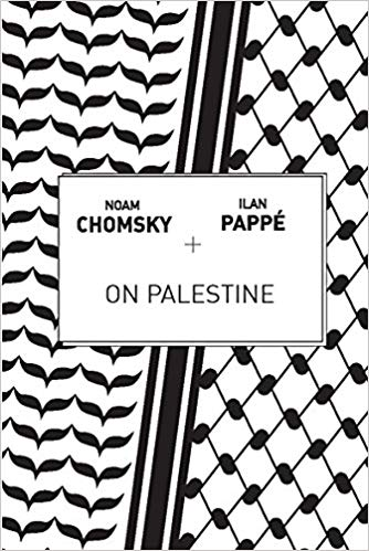 On Palestine by Ilan Pappé & Noam Chomsky