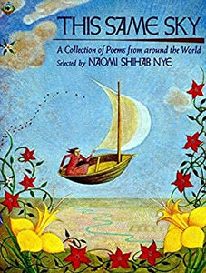 The Same Sky: A Collection of Poems from Around the World selected by Naomi Shihab Nye