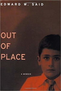 Out of Place: A Memoir by Edward Said