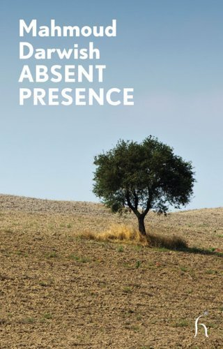 Absent Presence by Mahmoud Darwish