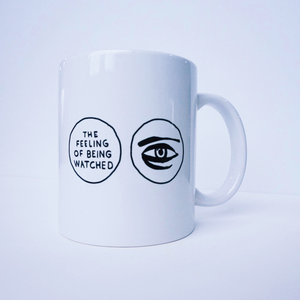 """The Feeling of Being Watched"" Mug"