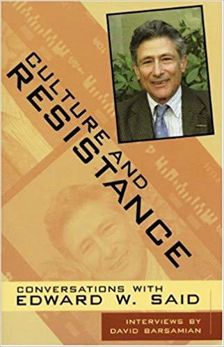 Culture and Resistance: Conversations With Edward W. Said by David Barsamian & Edward Said