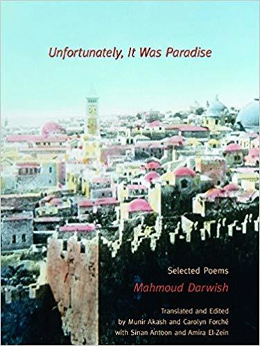 Unfortunately, It Was Paradise: Selected Poems by Mahmoud Darwish