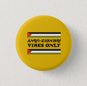"Vintage ""Anti-Zionist Vibes Only"" Button Pin"