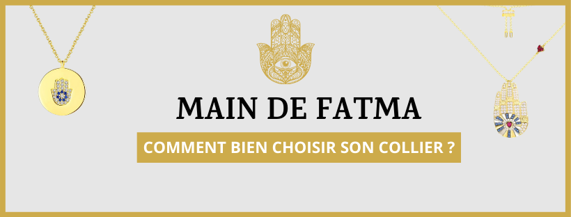 Comment choisir son Collier Main de Fatma ?