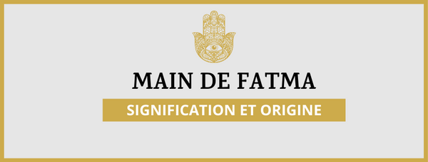 Main de Fatma : Signification et Origine