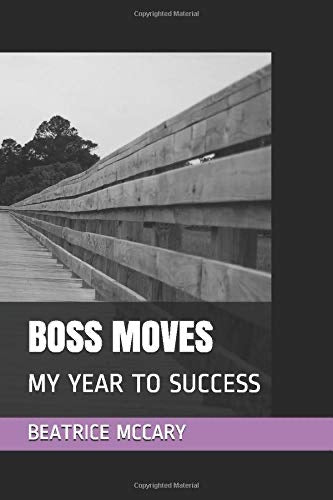 BOSS MOVES: MY YEAR TO SUCCESS JOURNAL