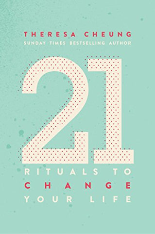 21 RITUALS TO CHANGE YOUR LIFE by  Cheung, Theresa
