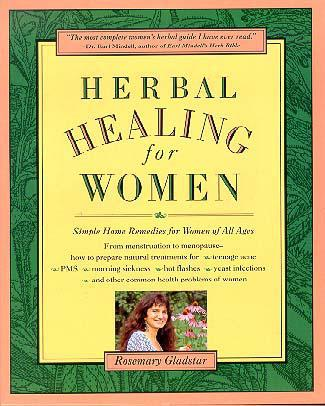 HERBAL HEALING FOR WOMEN: Simple Home Remedies For Women Of All Ages by  Gladstar, Rosemary