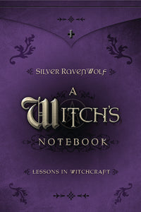A Witch's Notebook  BY SILVER RAVENWOLF